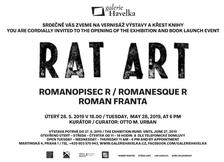 Galerie Havelka: Roman Franta, RAT ART, Romanopisec R