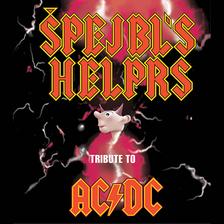 ŠPEJBLS HELPRS/AC/DC  REVIVAL BAND/