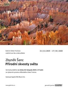 Výstava Zbyňka Šance: Přírodní skvosty světa - Galerie města Trutnova